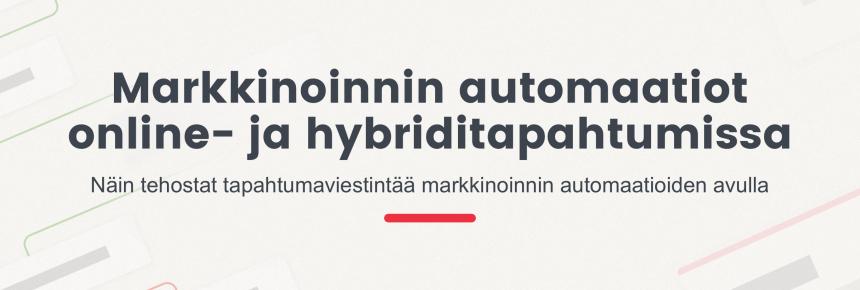 Tehosta tapahtumaviestintää markkinoinnin automaatioilla – 6 askelta webinaarien ja hybriditapahtumien automatisoimiseen [Infograafi]