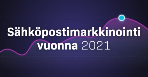 Sähköpostimarkkinointi vuonna 2021